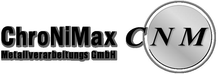 ChroNiMax Metallverarbeitungs GmbH